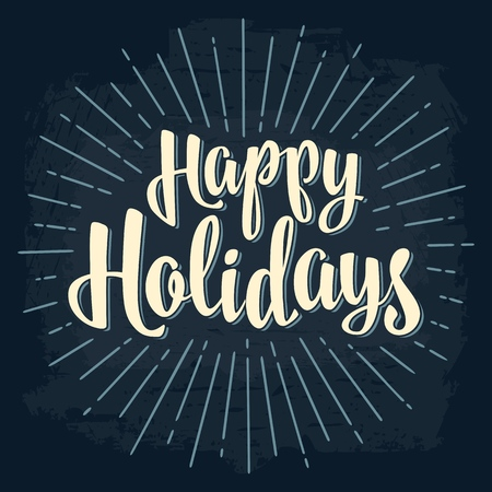 Happy Holidays lettering calligraphy lettering with salute. Vector vintage illustration for greeting card, poster, flayer, web banner. Isolated on dark blue background.