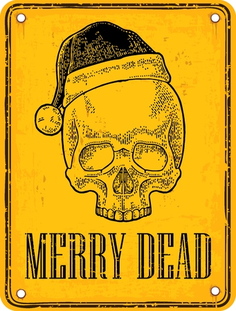 Skull Santa Claus with hat on sign danger. Merry Dead lettering. Black engraving vintage vector illustration. For poster and tattoo. Hand drawn design element isolated on yellow background