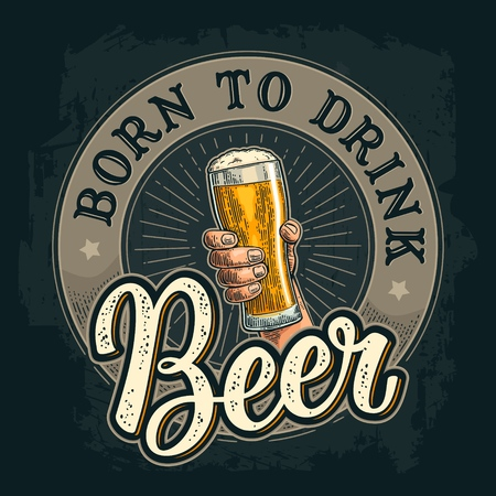Male hand holding a beer glass. Born to drink lettering. Vintage color vector engraving illustration for web, poster, invitation to party and birthday. Isolated on dark background Иллюстрация
