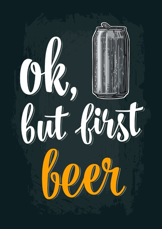 Can drink. Ok, but first beer calligraphic lettering. Vintage vector color engraving illustration. Isolated on dark background. Hand drawn design element for label, poster, invitation to party