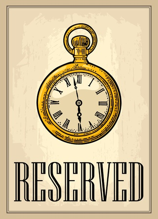 Retro poster - The Sign reserved in Vintage Style with antique pocket watch.