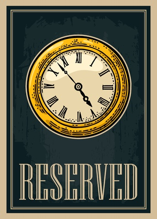 Retro poster. Sign reserved vintage style with watch. Vector engraving Stockfoto - 109180540