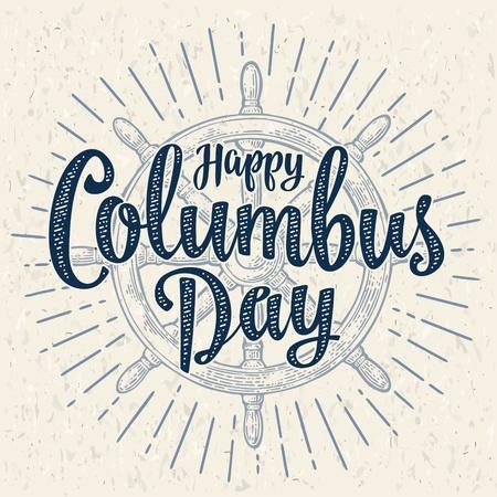 Ship wheel vintage vector monochrome engraving. Happy Columbus Day lettering. Illustration