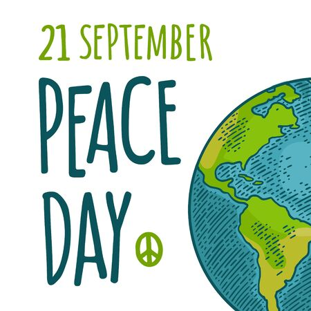 Peace Day 21 september lettering. Earth planet globe. Vector color vintage engraving illustration isolated on white background. For web, poster, info graphic 스톡 콘텐츠 - 131072056