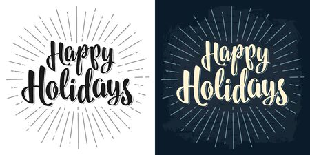 Happy Holidays lettering calligraphy lettering with salute. Vector vintage illustration for greeting card, poster, flayer, web banner. Isolated on white and dark blue background.