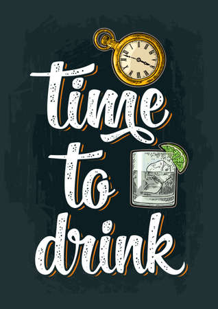 Glass gin with ice cubes and antique pocket watch. Vintage color vector engraving illustration isolated on background. Time to drink calligraphic handwriting lettering. For invitation party Illustration