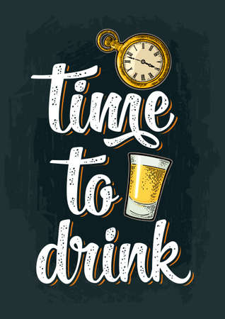 Glass with tequila and antique pocket watch. Vintage color vector engraving illustration isolated on background. Time to drink calligraphic handwriting lettering. For invitation party