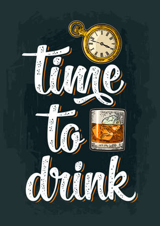 Glass with whiskey with ice cubes and antique pocket watch. Vintage color vector engraving illustration isolated on background. Time to drink calligraphic handwriting lettering. For invitation party