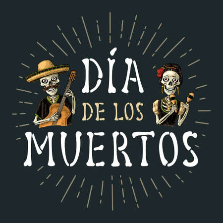 Dia de los Muertos vintage handwriting lettering from bones. Skeletons with maracas and guitar dressed in Mexican national costumes. Vector color vintage engraving. For poster Day of the Dead Ilustracja