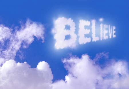 believe: Believe  Stock Photo
