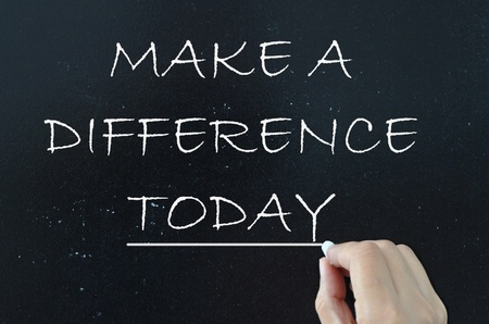 today: Make a difference