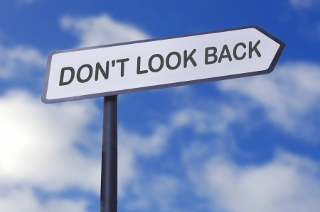 Dont look back motivational street sign  photo
