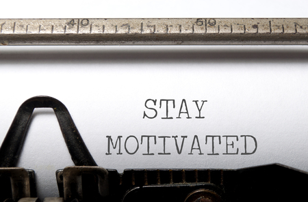 motivated: Stay motivated