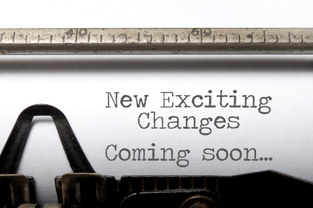 business life: Exciting changes coming soon motivational saying printed on an old typewriter