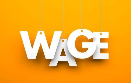 minimum wage: White word WAGE suspended by ropes on orange background
