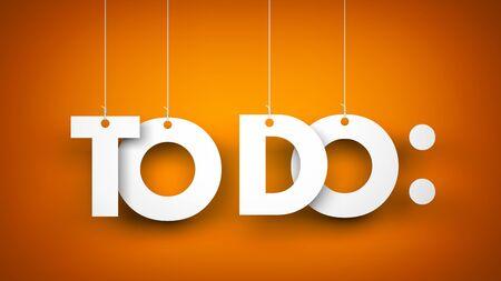 todo list: TO DO - words hanging on orange background. 3d illustration
