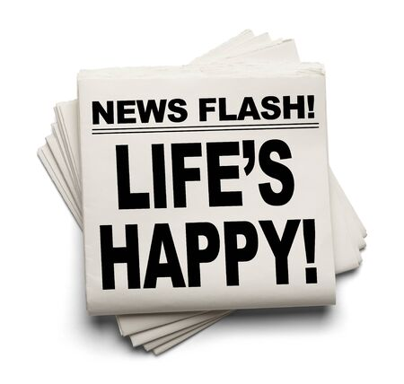 news flash: News Flash Lifes Happy News Paper Isolated on White Background.
