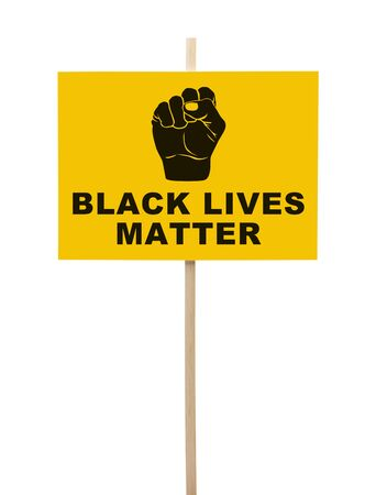 protestor: Black Lives Matter Sign With Fist Isolated on White.