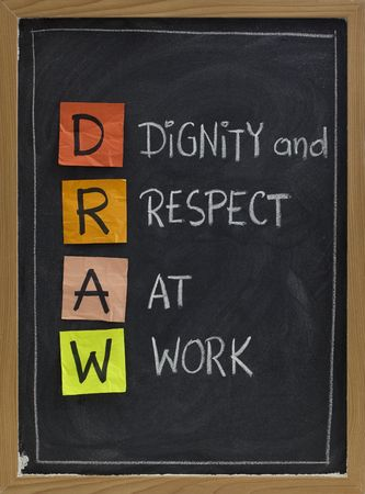 respect: DRAW (dignity and respect at work) - workplace culture acronym, white chalk handwriting, colorful sticky notes on blackboard