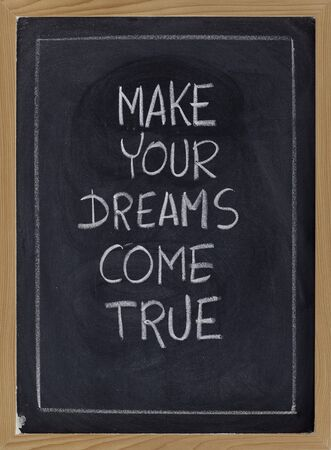 make your dream come true - inspirational phrase on blackboard, white chalk handwriting Stock Photo - 7622772