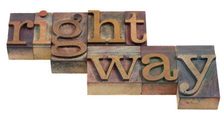 right of way: right way - words in vintage wooden letterpress printing blocks