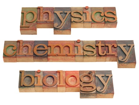 physics, chemistry and biology - natural science concept - words in vintage wooden letterpress printing blocks isolated on white