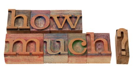 how much - question in vintage wooden letterpress printing blocks, stained with color inks, isolated on white