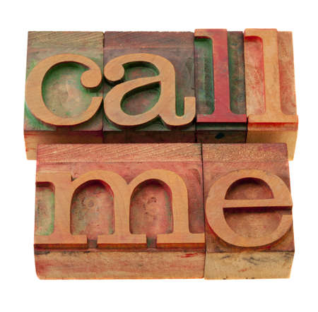 call me request or reminder  - words in vintage wooden letterpress printing blocks, stained by color inks, isolated on white photo