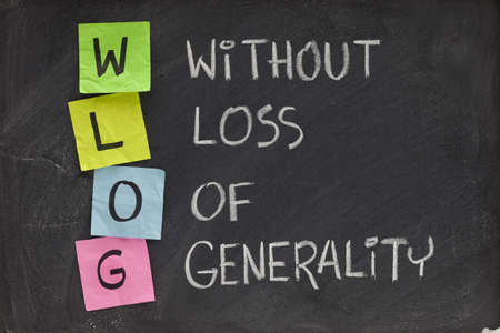 generality: WLOG (without loss of generality) - acroym and phrase used in mathematics and science, applicable more generally - white chalk handwrting and color sticky notes on blackboard
