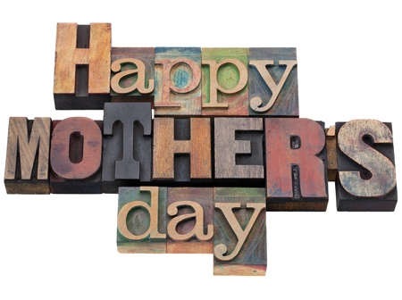 Happy Mother Day in vintage wood letterpress printing blocks