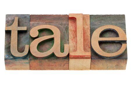 narrative: tale - isolated word in vintage wood letterpress printing blocks