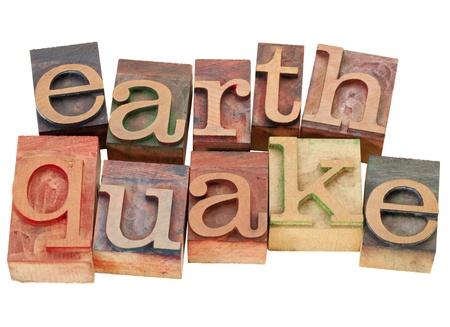 earthquake - isolated word in vintage wood letterpress printing blocks