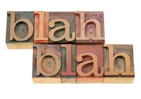 nonsense: blah blah nonsense talking - isolated words in vintage wood letterpress printing blocks