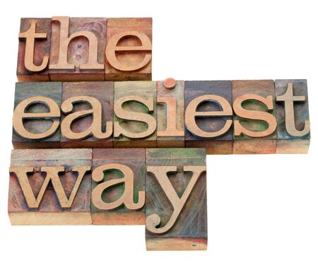 the easiest way  - isolated phrase in vintage wood letterpress printing blocks Stock Photo - 9669341