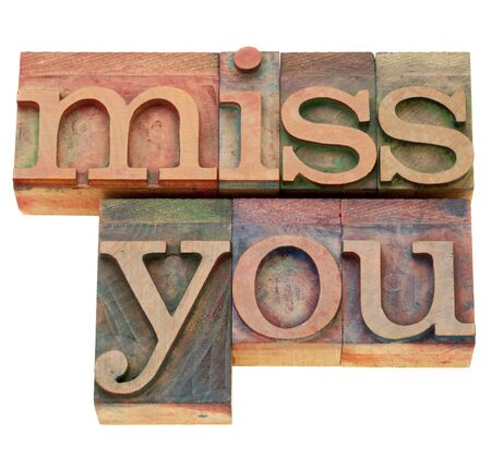 letterpress blocks: miss you - isolated words in vintage wood letterpress printing blocks