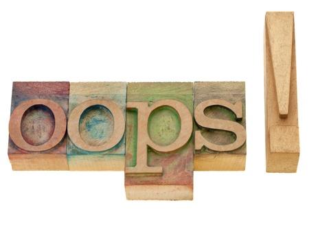 ontsteltenis of verbazen cponcept - oops uitroepteken - geïsoleerde woord in vintage houten boekdruk blokken afdrukken