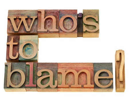 accusation: responsibility concept - who is to blame question - isolated text in vintage wood letterpress printing blocks
