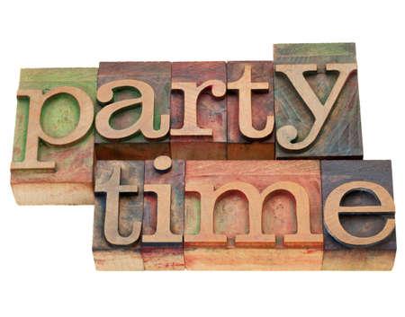 party time: Party Time - des mots isol�s dans des blocs de bois d'impression typographique de cru Banque d'images