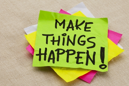 note of exclamation: Make things happen motivational reminder - handwriting on a green sticky note