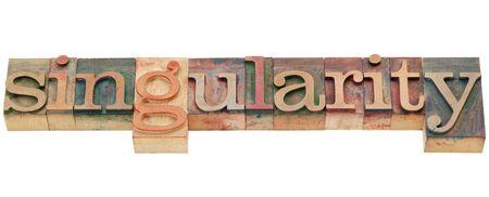 singularity - isolated word in vintage wood letterpress printing blocks