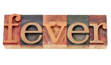 fever  - isolated word in vintage wood letterpress printing blocks