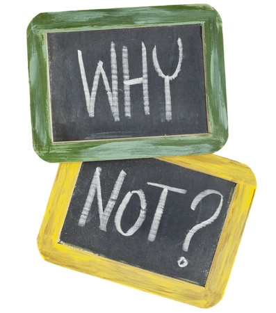 why not question or speculation  - white chalk text on two vintage slate blackboards, isolated on white