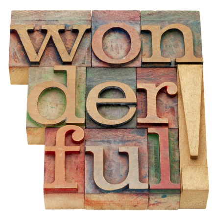 wonderful: wonderful exclamation - an isolated word in vintage wood letterpress printing blocks