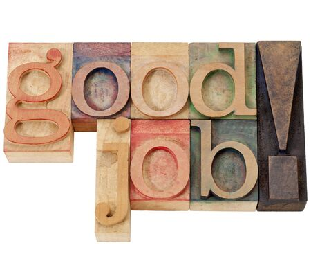 good job exclamation - isolated text in vintage wood letterpress printing blocks Stock Photo - 11577573