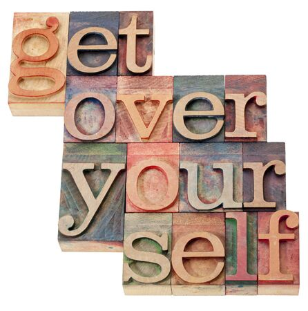 get over it advice - isolated text in vintage wood letterpress printing blocks