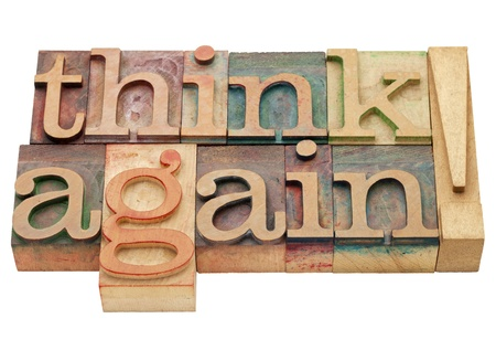 again: think again exclamation - isolated text in vintage wood letterpress printing blocks Stock Photo