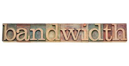 bandwidth: bandwidth - internet concept -  isolated text in vintage wood letterpress type, stained by color inks