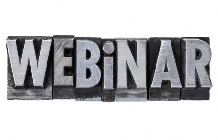 webinar - internet education concept - isolated word in grunge vintage metal letterpress printing blocks photo