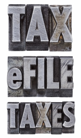 e-file taxes - tax concept - a collage of isolated words in vintage grunge metal letterpress type Stock Photo - 12011174