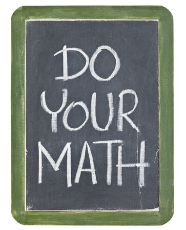 Do your math phrase - white chalk handwriting on a grunge retro slate blackboard Stock Photo - 12358985